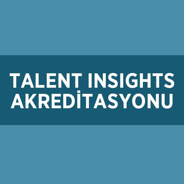 TALENT INSIGHTS AKREDİTASYONU