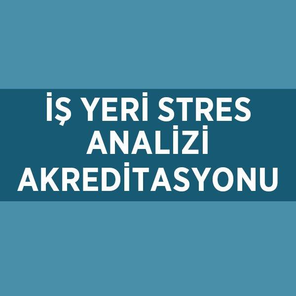 İŞ YERİ STRES ANALİZİ AKREDİTASYONU